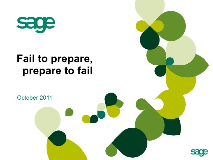 Fail to prepare,    prepare to fail October 2011
