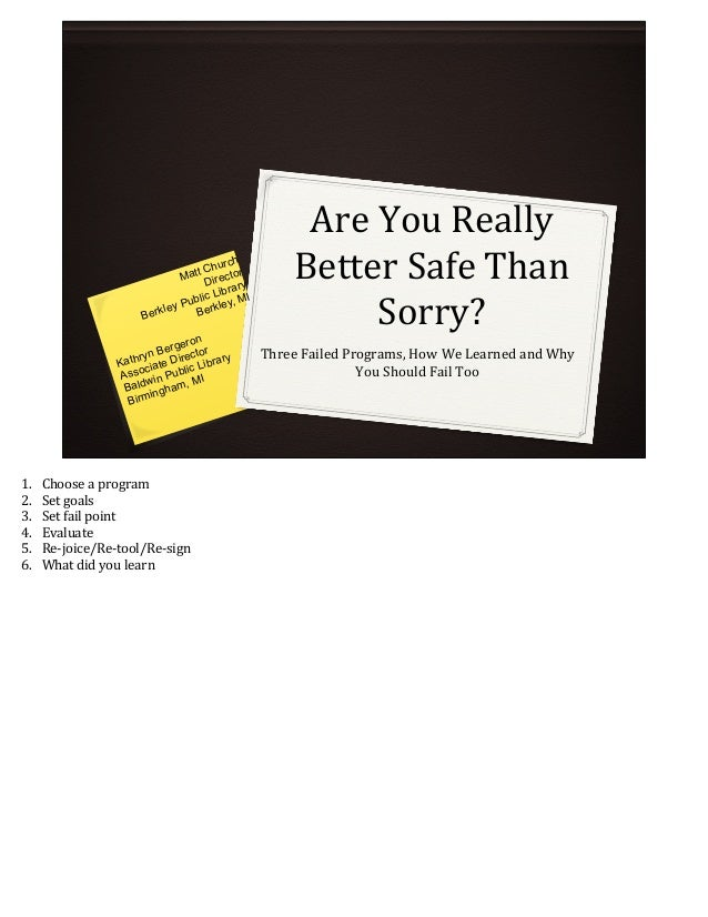 Are We Really Better Safe than Sorry - Notes