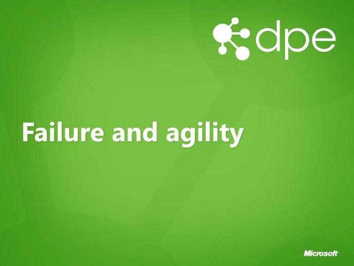 Failure and agility
