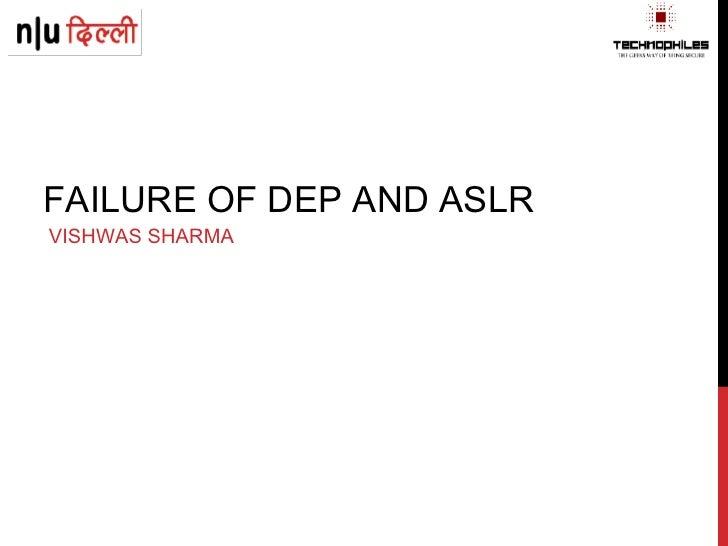 FAILURE OF DEP AND ASLR VISHWAS SHARMA