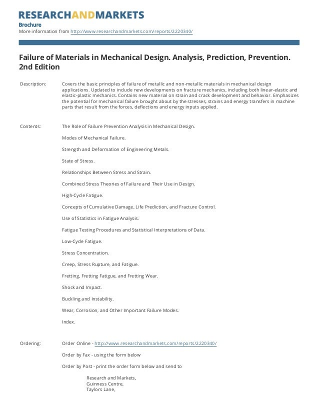 Brochure More information from http://www.researchandmarkets.com/reports/2220340/ Failure of Materials in Mechanical Desig...