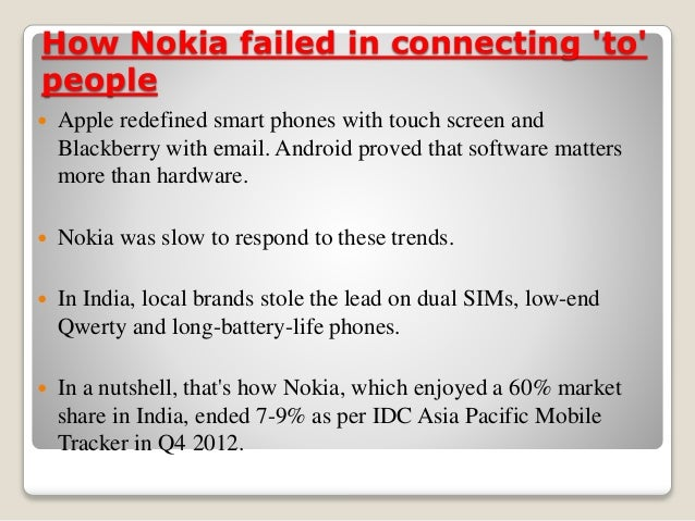 the internal reasons for nokias failure Nokia's biggest problem is not apple and the iphone, but their ability to communicate with the outside world  - the finnish language is difficult, especially if you are trying to make yourself sound sexy.
