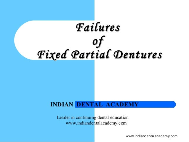 Failures of FPD / cosmetic dentistry courses