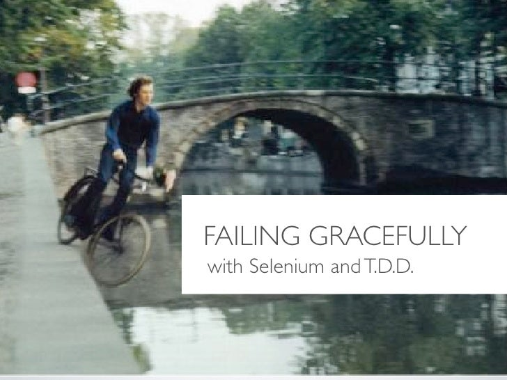 FAILING GRACEFULLY with Selenium and T.D.D.