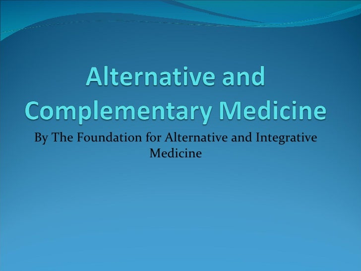By The Foundation for Alternative and Integrative Medicine http://www.faim.org/