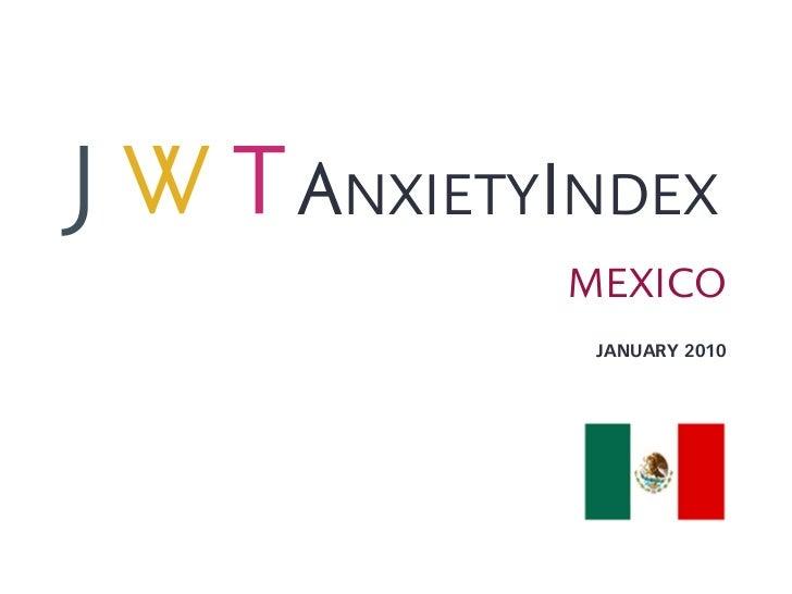 JWT AnxietyIndex: Mexico (January 2010)