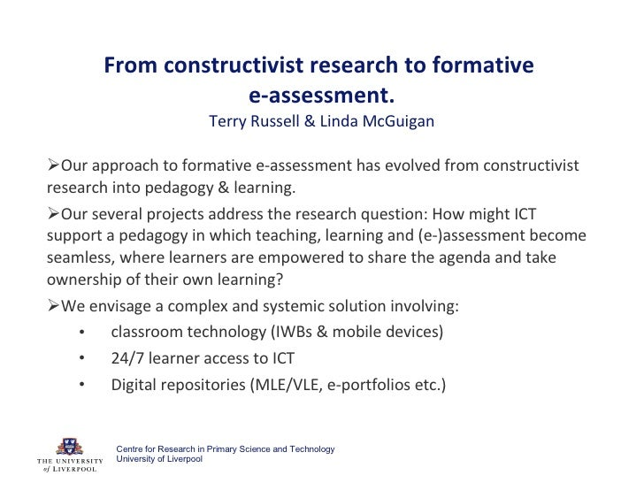 From constructivist research to formative  e-assessment. Terry Russell & Linda McGuigan <ul><li>Our approach to formative ...
