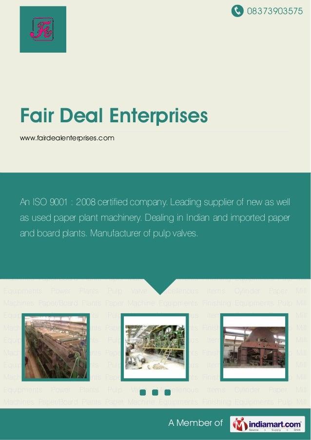 08373903575A Member ofFair Deal Enterpriseswww.fairdealenterprises.comPaper Mill Machines Paper/Board Plants Paper Machine...