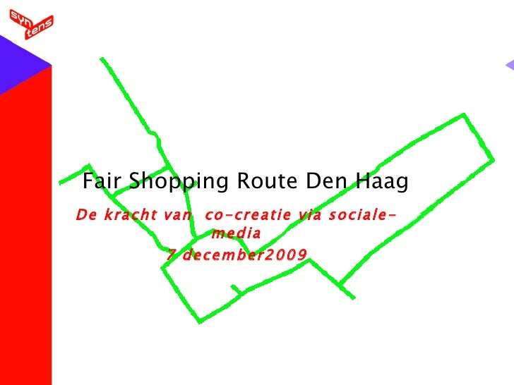 Fair Shopping Route Den Haag De kracht van  co-creatie via sociale-media 7 december2009