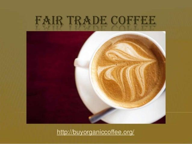 Fair Trade Coffee ~ Fair trade coffee