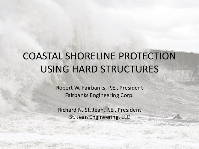 Robert W. Fairbanks and Richard N. St. Jean, Coastal Shoreline Protection Using Hard Structures
