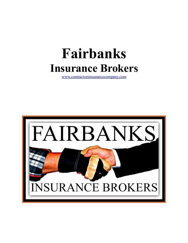 Fairbanks Insurance Brokers www.contractorsinsurancecompany.com