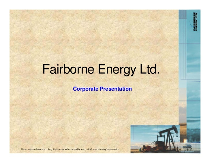 Fairborne Energy Ltd.                                                     Corporate PresentationPleaserefertoForward‐L...