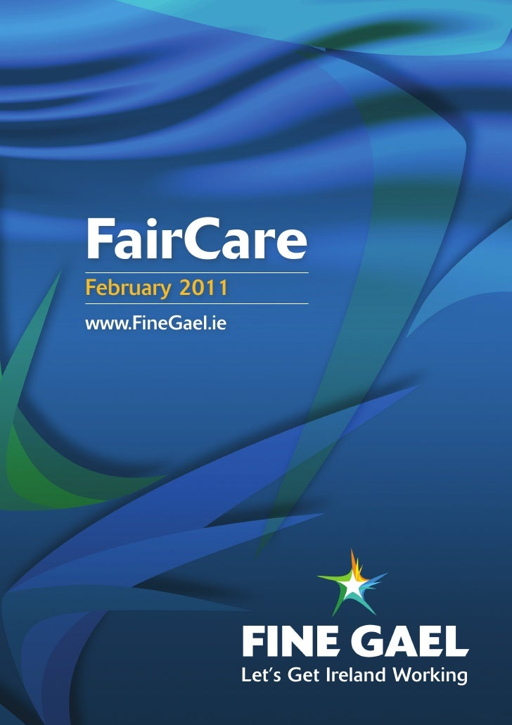 FairCareFebruary 2011www.FineGael.ie                  Let's Get Ireland Working
