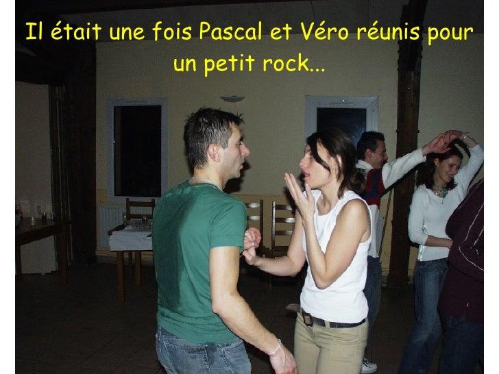 Il était une fois Pascal et Véro réunis pour un petit rock...