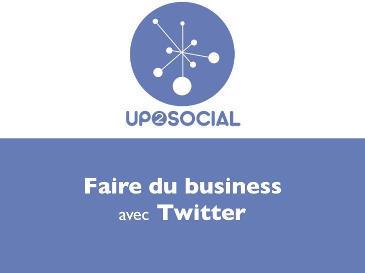 Faire du business   avec Twitter