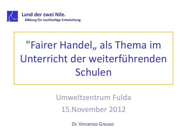 """""""Fairer Handel"""" als Thema imUnterricht der weiterführenden            Schulen       Umweltzentrum Fulda        15.November..."""