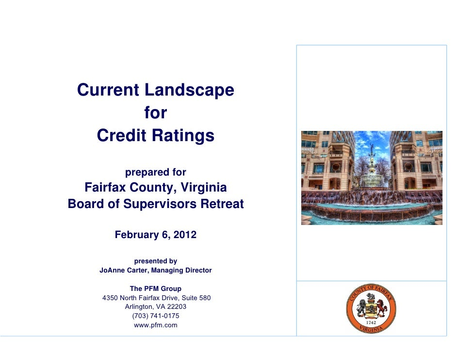 Current Landscape         for   Credit Ratings            p p            prepared for  Fairfax County, VirginiaBoard of Su...