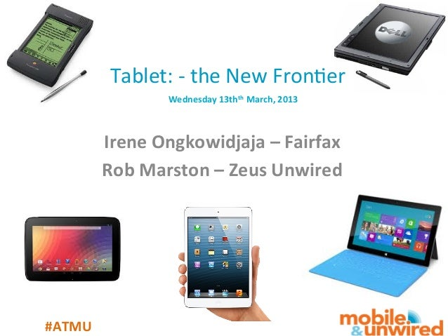 Tablet: -‐ the New Fron1er                      Wednesday 13th  March, 2013      ...