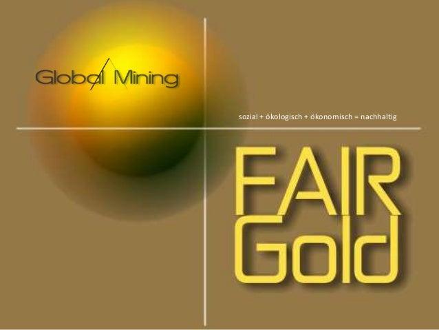 sozial + ökologisch + ökonomisch = nachhaltig