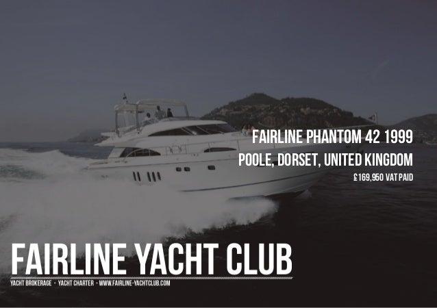 FAIRLINE Phantom 42 1999 Poole, Dorset, United Kingdom £169,950 Vat Paid