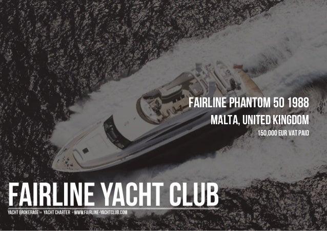 FAIRLINE Phantom 50, 1988, 150.000€ For Sale Brochure. Presented By fairline-yachtclub.com