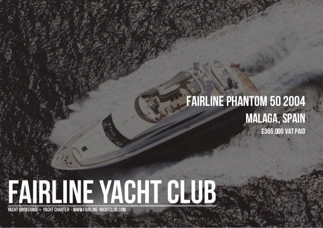 FAIRLINE Phantom 50, 2004, £365,000 For Sale Brochure. Presented By fairline-yachtclub.com