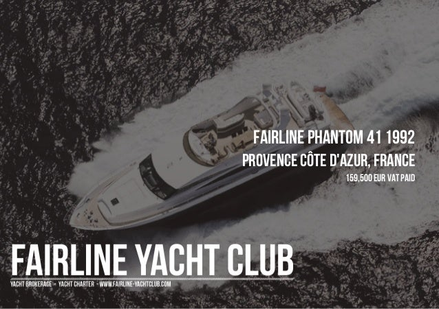 FAIRLINE PHANTOM 41 1992 Provence Côte d'Azur, France 159,500 EUR Vat Paid