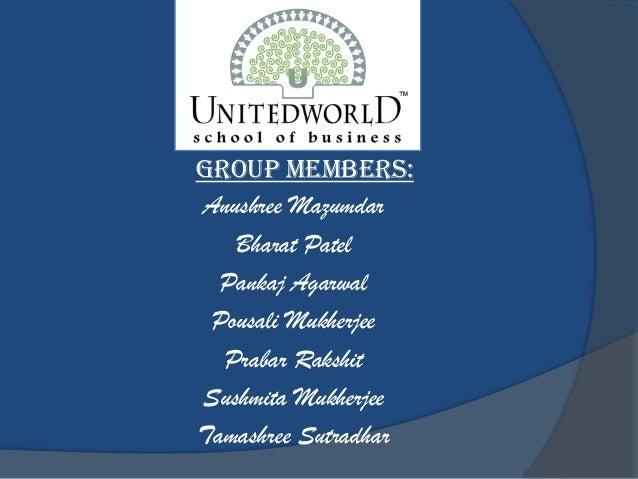 Group Members: Anushree Mazumdar Bharat Patel Pankaj Agarwal Pousali Mukherjee Prabar Rakshit Sushmita Mukherjee Tamashree...