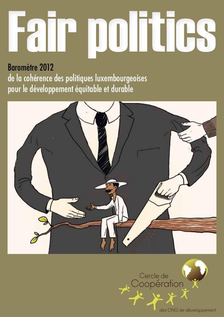 Fair politicsBaromètre 2012de la cohérence des politiques luxembourgeoisespour le développement équitable et durable