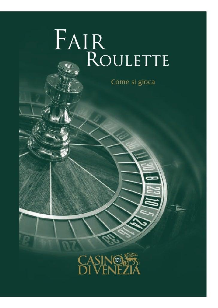 I Giochi del Casinó di Venezia: Fair Roulette