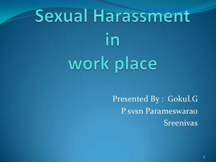 sexual harassment at work place ppt by paramesh