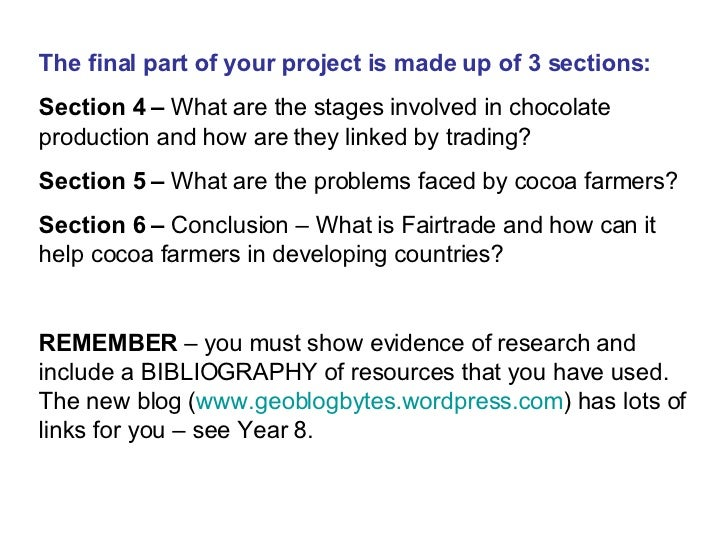The final part of your project is made up of 3 sections: Section 4 –  What are the stages involved in chocolate production...