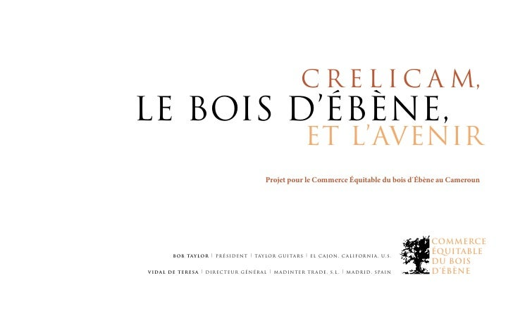 C r e l i c a m,Le Bois D'Ébène,                                                          et L'avenir                     ...