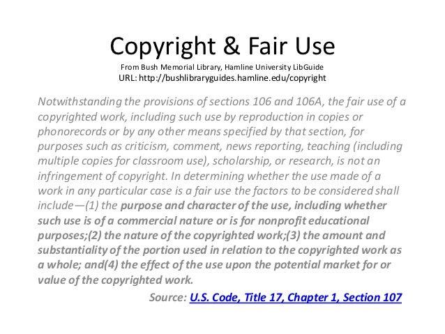 Copyright & Fair Use                 From Bush Memorial Library, Hamline University LibGuide                URL: http://bu...