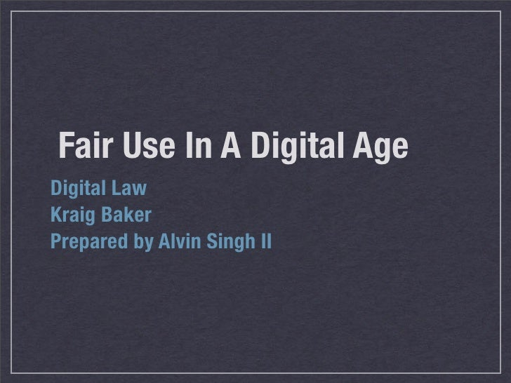 Fair Use in a Digial Age