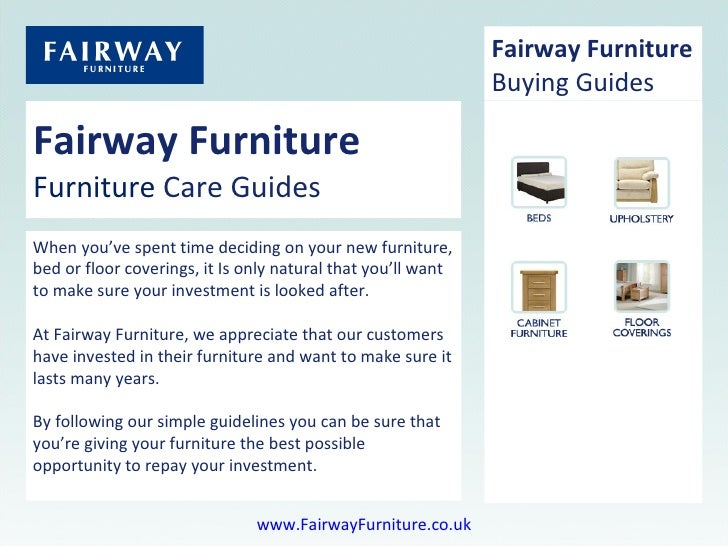 Fairway Furniture Furniture  Care Guides When you've spent time deciding on your new furniture, bed or floor coverings, it...