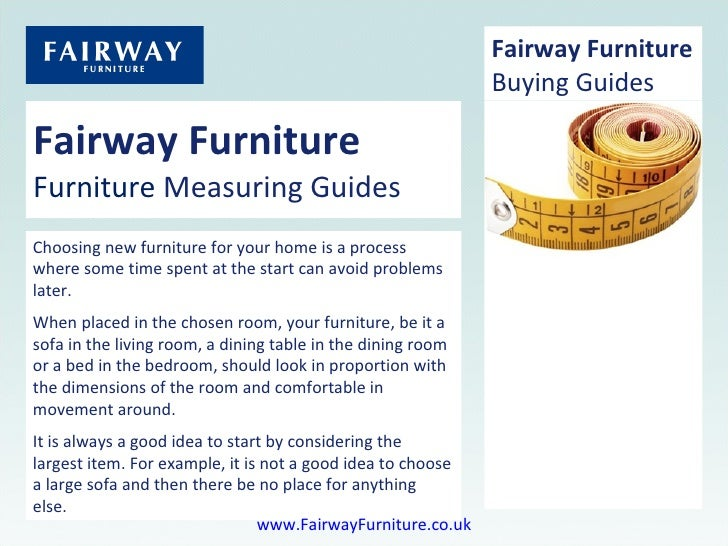 Fairway Furniture Furniture  Measuring Guides Choosing new furniture for your home is a process where some time spent at t...