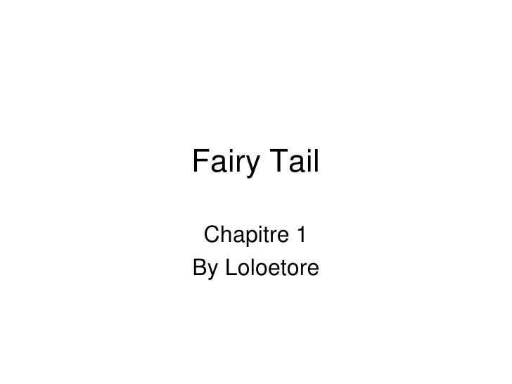 Fairy Tail<br />Chapitre 1 <br />By Loloetore<br />