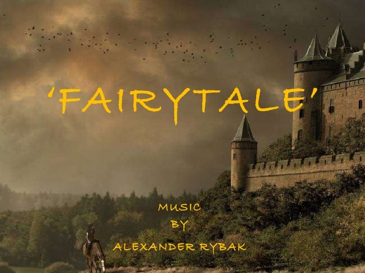 ' FAIRYTALE' MUSIC BY ALEXANDER RYBAK