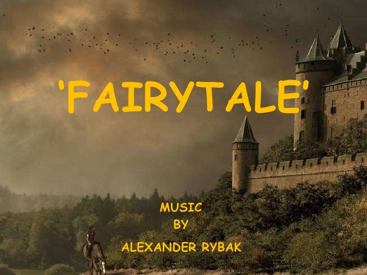 ' FAIRYTALE' MUSIC BY ALEXANDER RYBAK