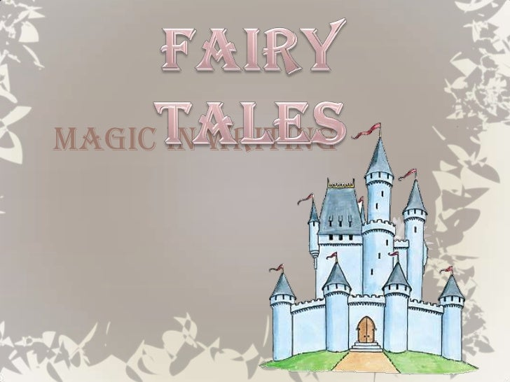 Fairy Tales<br />Magic in Writing<br />