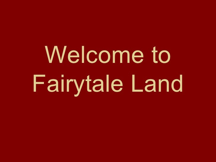 Welcome to Fairytale Land