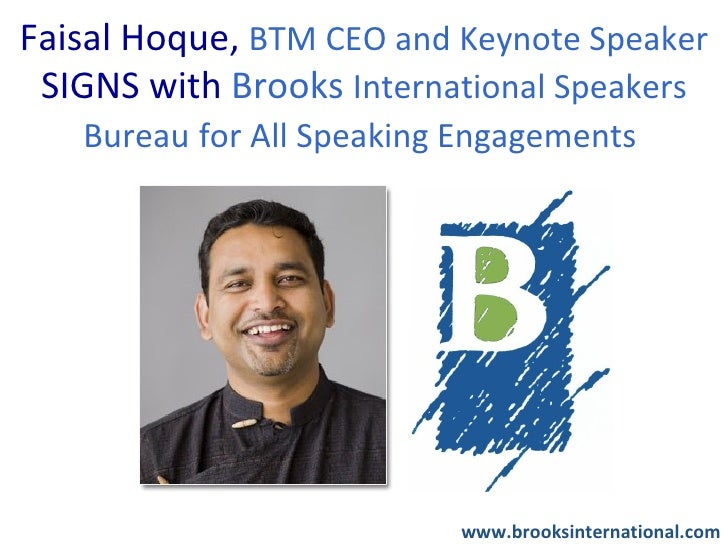 Faisal Hoque, BTM CEO and Keynote Speaker SIGNS with Brooks International Speakers   Bureau for All Speaking Engagements  ...