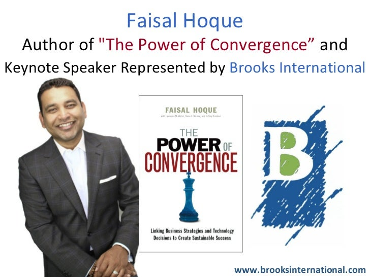 """Faisal Hoque  Author of """"The Power of Convergence"""" andKeynote Speaker Represented by Brooks International                 ..."""