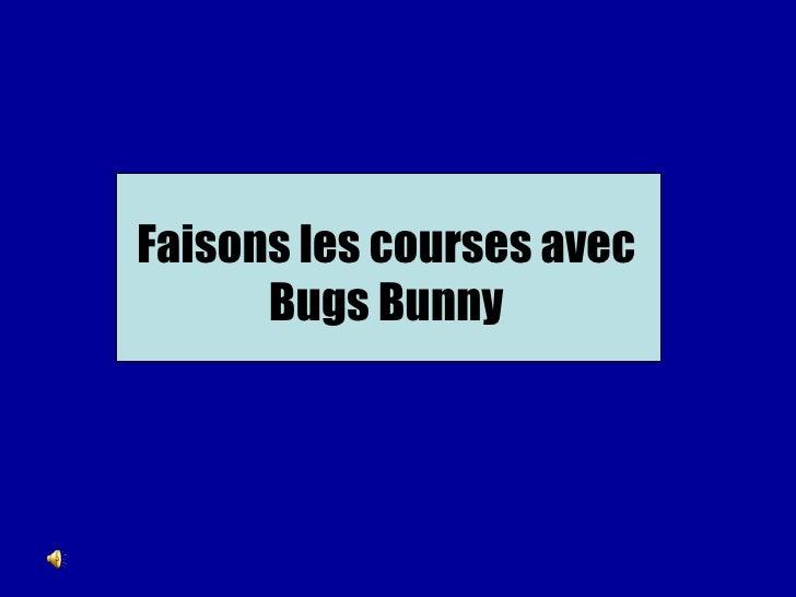 Faisons les courses avec Bugs Bunny