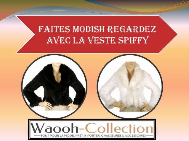 Faites Modish Regardez avec la veste Spiffy