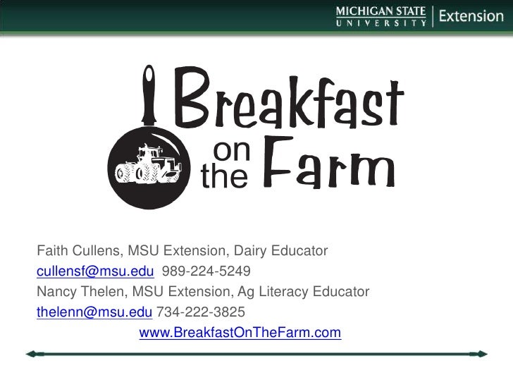 Faith Cullens, MSU Extension, Dairy Educator<br />cullensf@msu.edu  989-224-5249<br />Nancy Thelen, MSU Extension, Ag Lite...