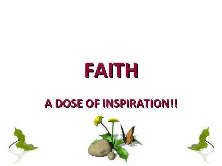 FAITH A DOSE OF INSPIRATION!!