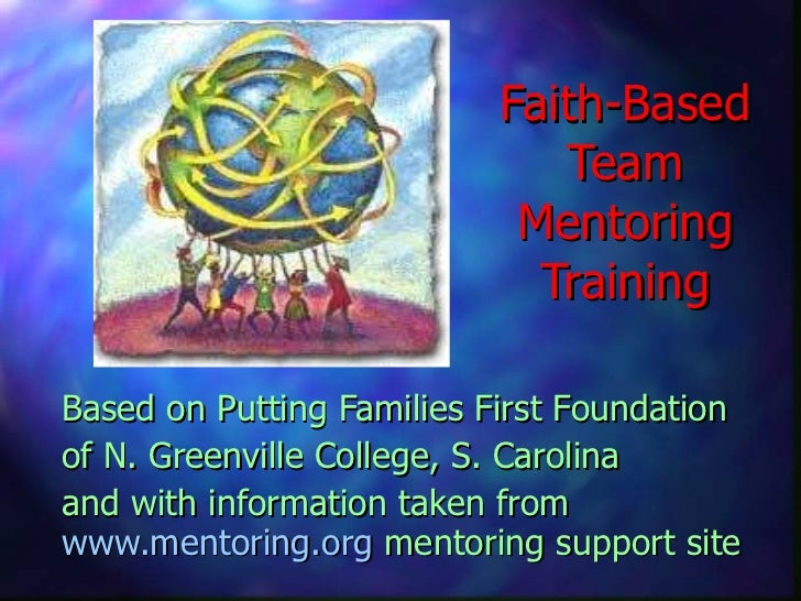 Faith-Based Team Mentoring Training Based on Putting Families First Foundation  of N. Greenville College, S. Carolina and ...